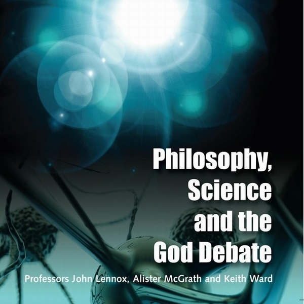Philosophy, Science and the God Debate - Christian Teaching