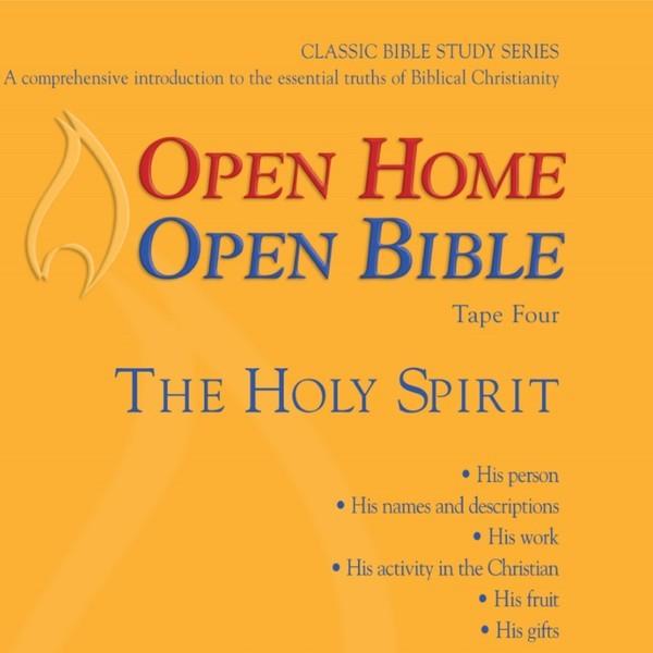 Open Home: Open Bible - The Holy Spirit - Open Home Open Bible