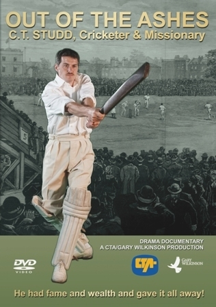 OUT OF THE ASHES - C T Studd, Cricketer and Missionary - New Productions