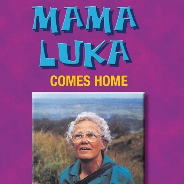Mama Luka Comes Home - Life Stories