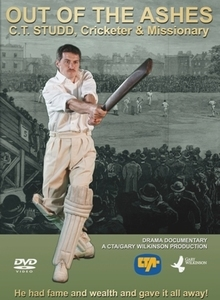 Out of the Ashes - C T Studd, Cricketer & Missionary