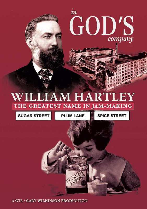In God's Company - William Hartley, the greatest name in jam making - New Productions