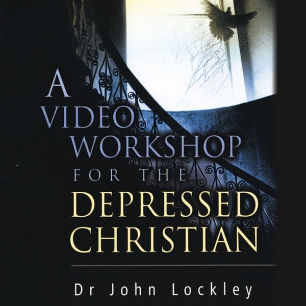 Workshop for the Depressed Christian - Christian Teaching