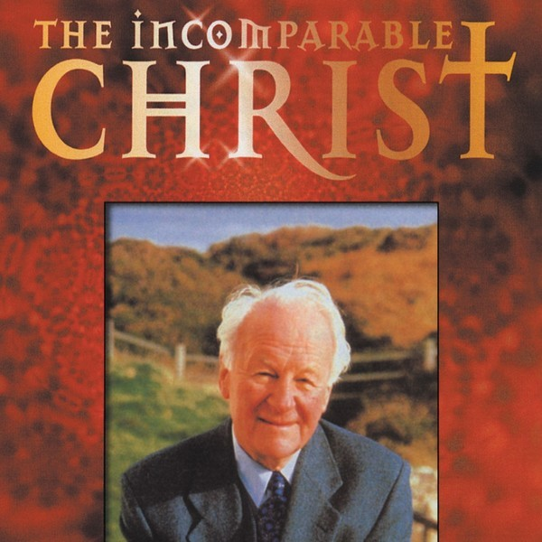 The Incomparable Christ (set of 4) - The Incomparable Christ