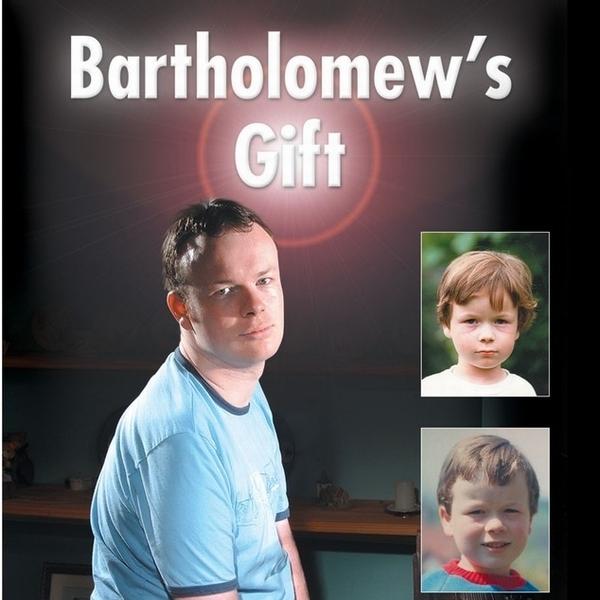 Bartholomew's Gift  - Life Stories