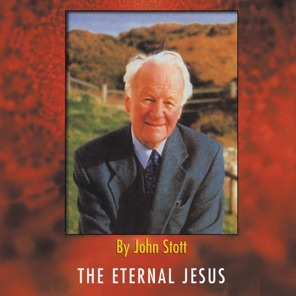 The Eternal Jesus - The Incomparable Christ